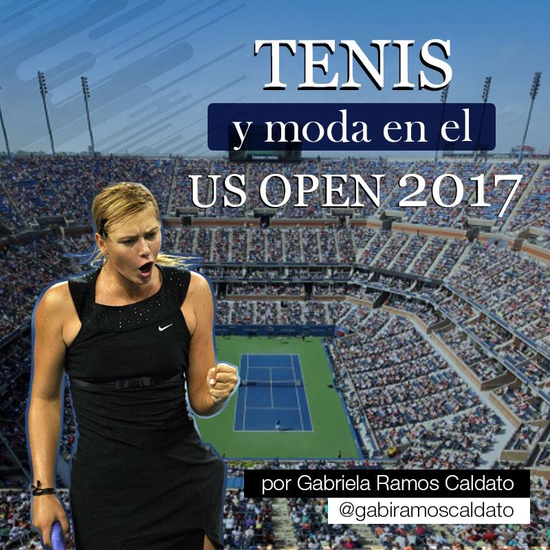 Tenis y moda en el US Open 2017 por Gabriela Ramos Caldato